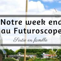 Le parc du Futuroscope, un rêve de gosse!