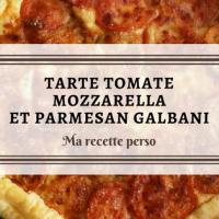 Ma tarte tomate-Mozzarella et Parmesan Galbani