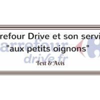 """Carrefour Drive et son service """"aux petits oignons"""""""