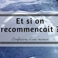 Et si on recommençait ?!