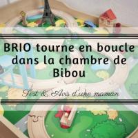 BRIO tourne en boucle dans la chambre de Bibou