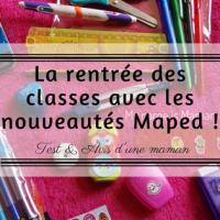 La rentrée des classes avec les nouveautés Maped!