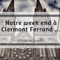 Notre week end à Clermont Ferrand