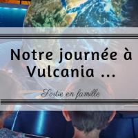 Notre journée à Vulcania