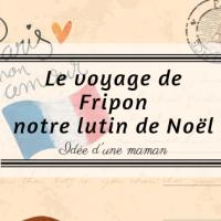 Le voyage de Fripon, notre lutin de Noël