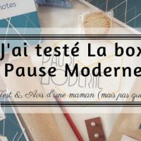 J'ai testé la box Pause Moderne