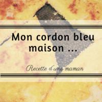 Ma recette de Cordon bleu maison