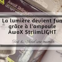 La lumière devient fun grâce à l'ampoule AwoX StriimLIGHT