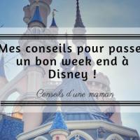 Mes conseils pour passer un bon week end à Disney !