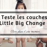 Teste les couches Little Big Change !