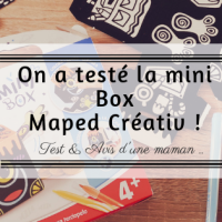 On a testé la mini box Maped Créativ !
