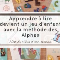 Apprendre à lire devient un jeu d'enfant avec la méthode des Alphas