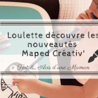 Loulette découvre les nouveautés  Maped Créativ'