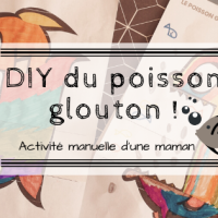 DIY du poisson glouton !
