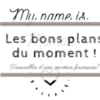 Les bons plans de My name is Maman