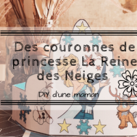 DIY: Des couronnes de princesse La Reine des Neiges