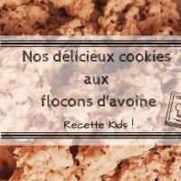Recette Kids: Nos délicieux Cookies aux flocons d'avoine