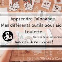 Apprendre l'alphabet:  Mes différents outils pour aider Loulette (lettres bâtons et cursives)