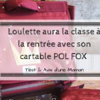 Loulette aura la classe à la rentrée avec son cartable POL FOX !